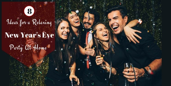 8 Ideas for a Relaxing New Year's Eve Party At Home