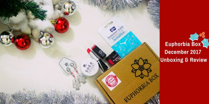 Euphorbia Box December 2017 | Unboxing & Review