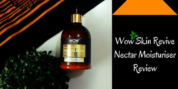 WoW Skin Revive Nectar Moisturizer Review