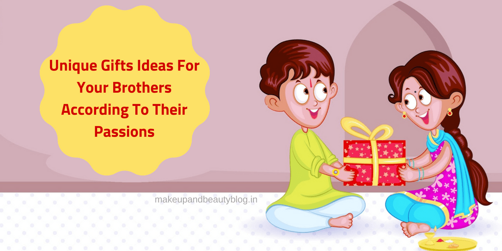 Unique Gifts Ideas For Your Brothers According To Their Passions