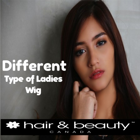 Popular Types of Ladies Wigs which will Reflect your Personality!