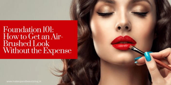 Foundation 101: How to Get an Air-Brushed Look Without the Expense