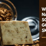 Why Natural Soaps Are Good For Skin