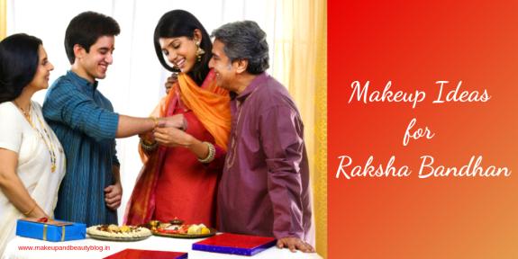 Makeup Ideas for Raksha Bandhan