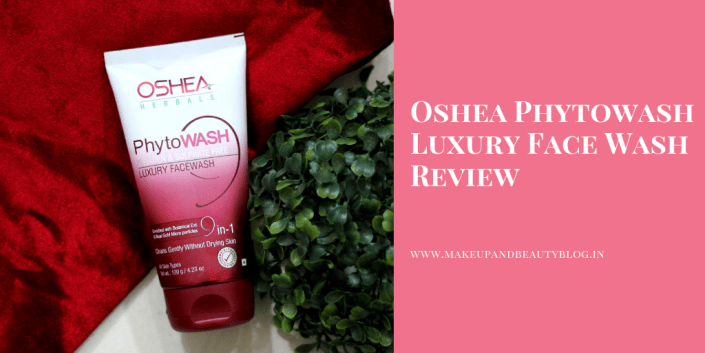 Oshea Phytowash Luxury Face Wash Review