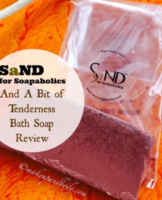 SaND for Soapaholics And A Bit of Tenderness Bath Soap Review