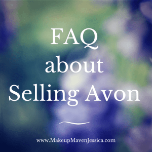 FAQ about selling Avon UPDATED!