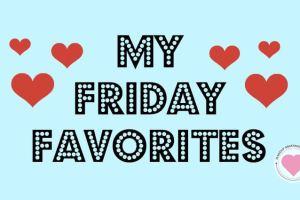 weekly friday favorites