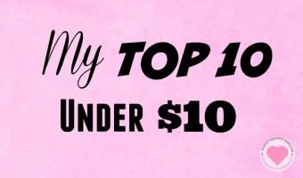 10 Favorites Under $10