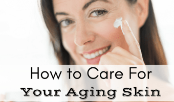 How to Care for Your Aging Skin