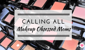 Calling All Makeup Obsessed Moms