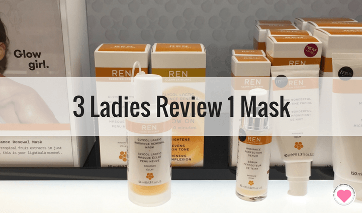 REN Glycol Lactic Radiance Renewal Mask review