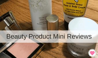 Beauty Product Mini Reviews