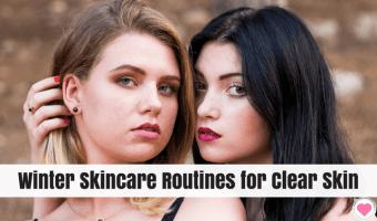Winter Skincare Routine for Acne Prone Skin