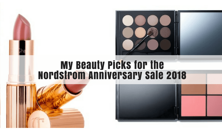 my beauty picks for the Nordstrom Anniversary Sale 2018