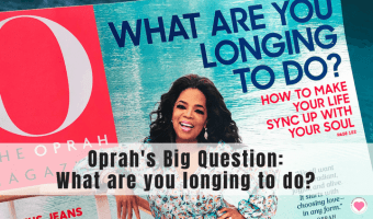 Oprah's Big Question – What are You Longing to Do?