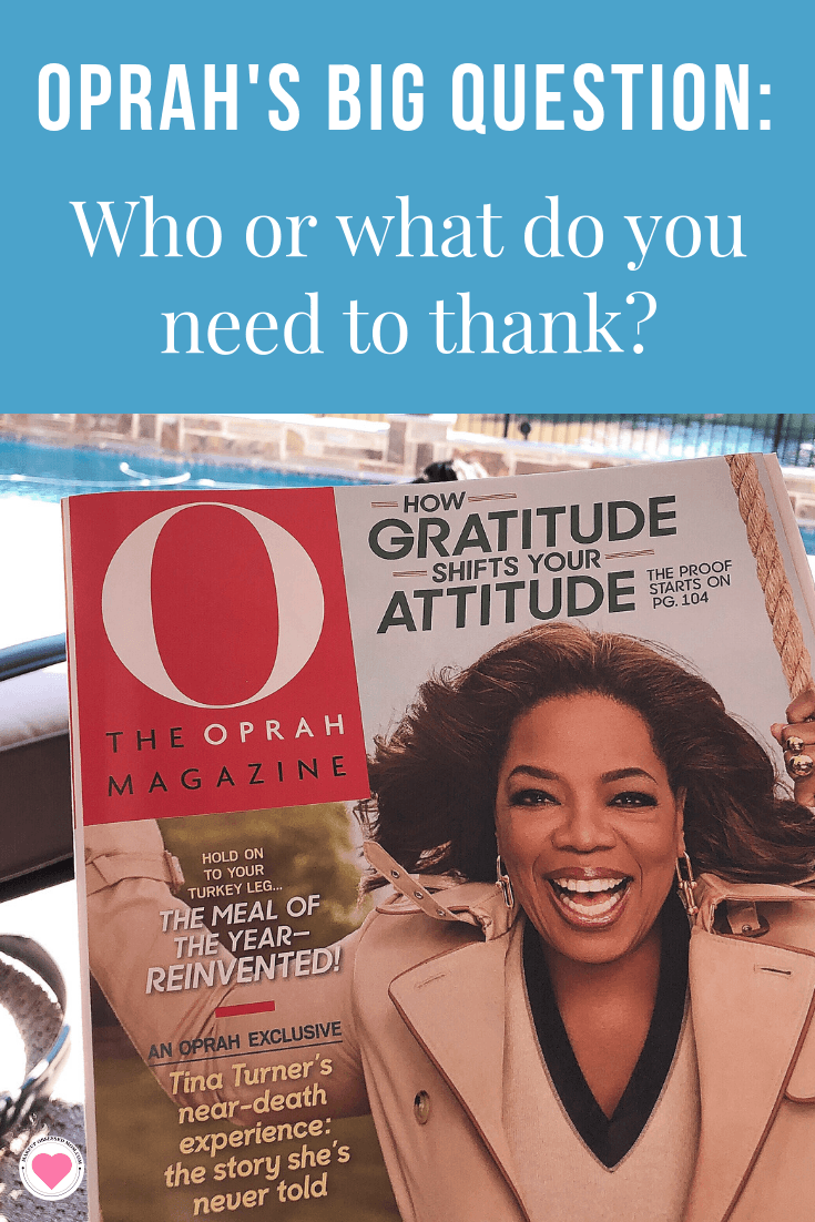 Every month the Oprah Magazine has a big question for us to think about. This month asks