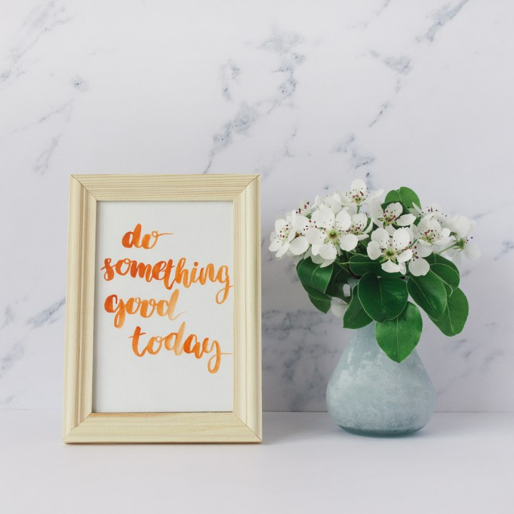 Do something good today quote