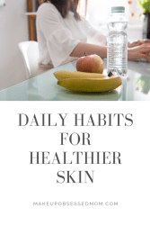 daily habits for healthier skin