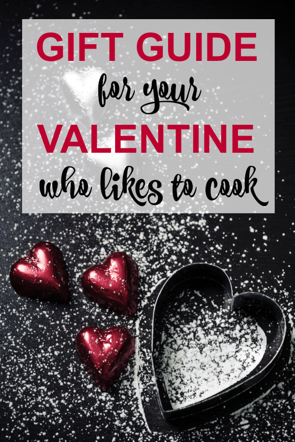 Gift Guide For Your Valentine Who Likes To Cook