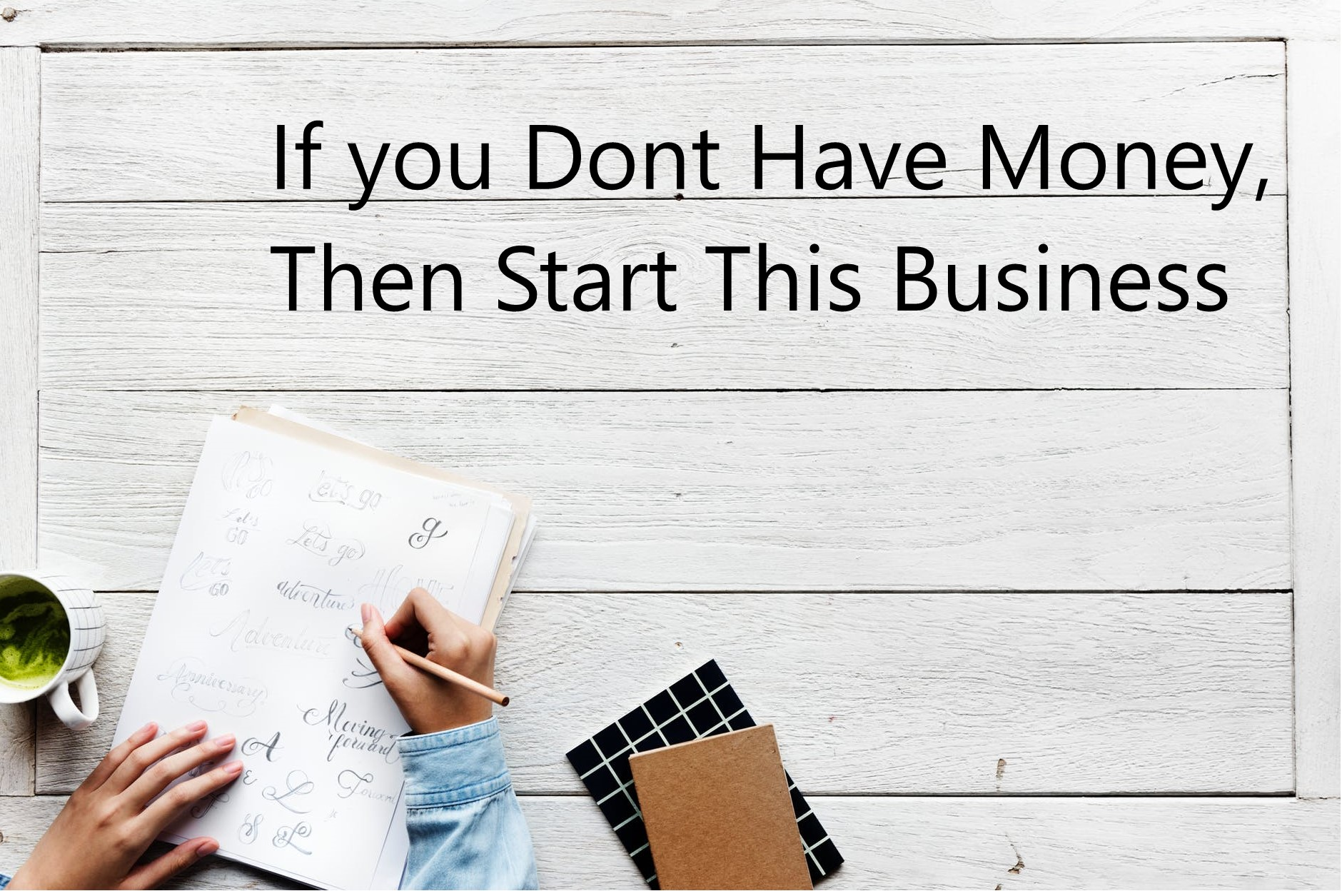 If you have No Money, then Start this Business