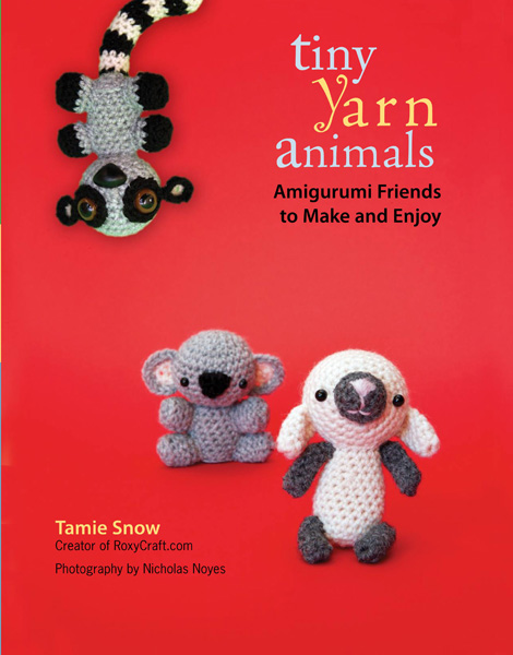 Book Review & Giveaway – Tiny Yarn Animals: Amigurumi Friends to Make and Enjoy