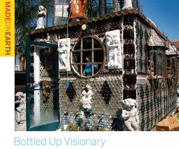 Bottled Up Visionary – Bottle chapel built by restaurant owner and folk artist Martin Sanchez