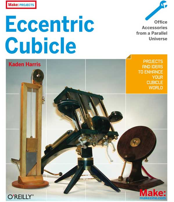 Eccentric Cubicle book excerpt: improvisational fabrication