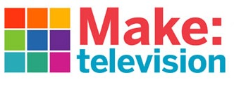 Make: televsion wants to get to know you…