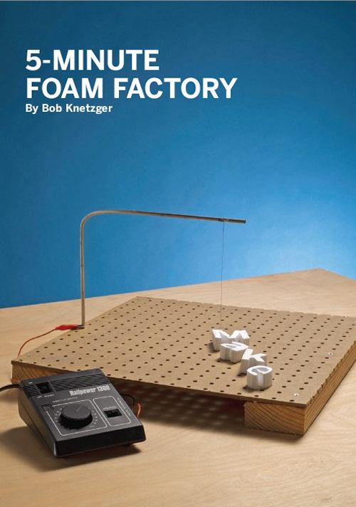 Weekend Project: 5-Minute Foam Factory (PDF)