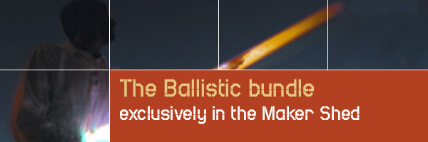 In the Maker Shed: The Ballistic Bundle