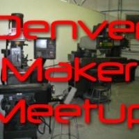 Image (1) denver%20maker%20meetup%20300.jpg for post 65343
