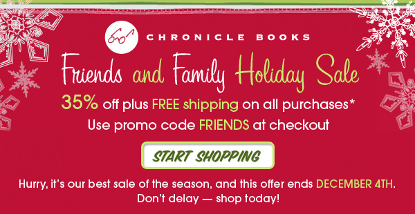 Chronicle Books' Friends and Family Holiday Sale