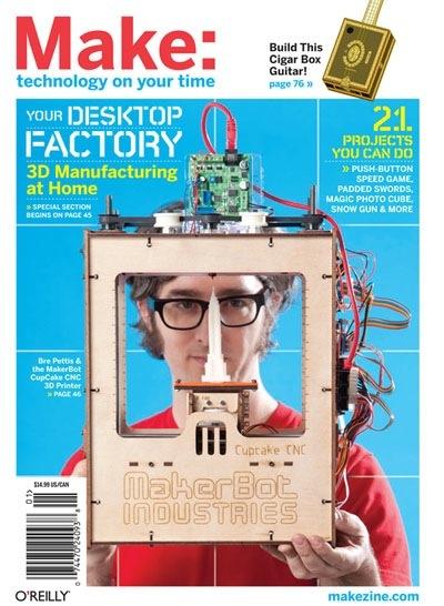MAKE, Volume 21: Desktop Manufacturing – plus a visit to MakerBot HQ!