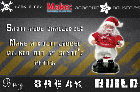 BBB #1: The Santa-pede challenge @ Hack a Day – MAKE is a sponsor and a judge!