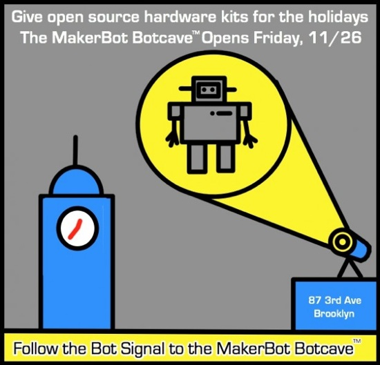 """The MakerBot Botcaveâ""""¢ Retail Store Opens on Black Friday 11/26 Through 12/24 in NYC"""