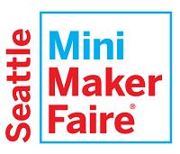 Seattle Mini Maker Faire Opens CfM!