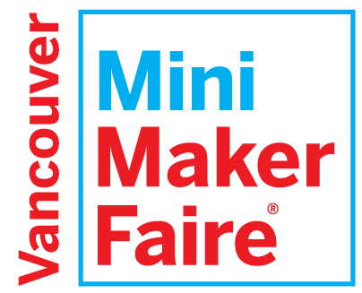 Vancouver Mini Maker Faire Fundraiser Extravaganza!