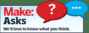 MAKE Asks: Projects on the Back Burner