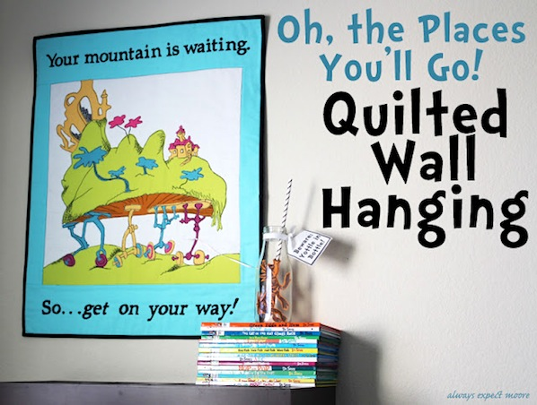 """How-To: """"Oh, the Places You'll Go!"""" Quilted Wallhanging"""