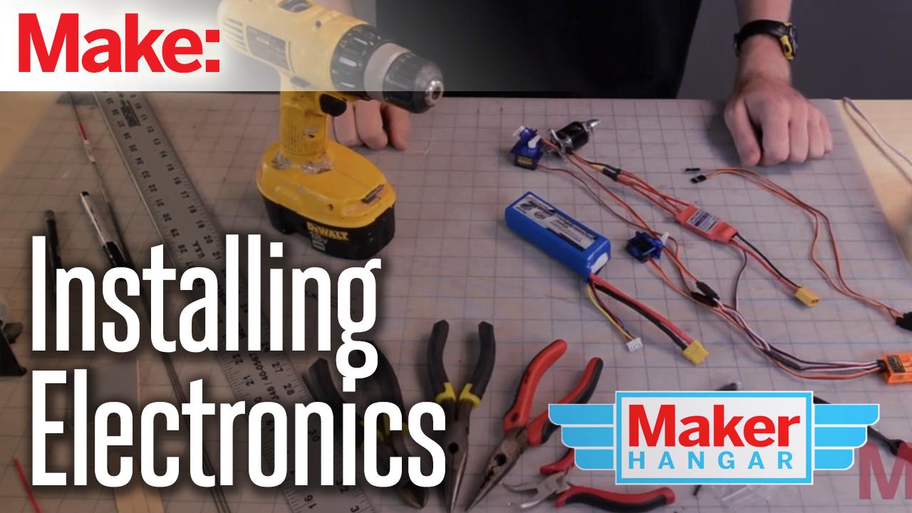 Maker Hangar Episode 11: Installing Electronics