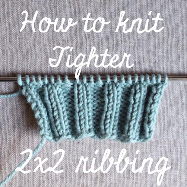 Knitting Tips: Knit Tighter 2×2 Ribbing