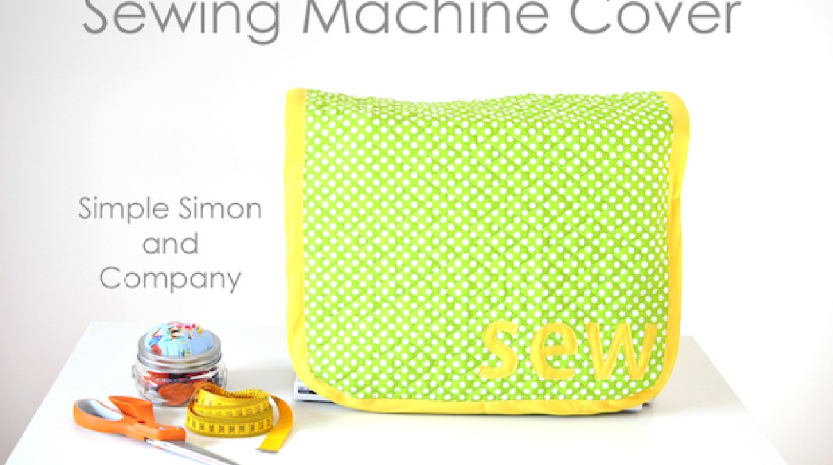 How-To: 15 Minute Sewing Machine Cover