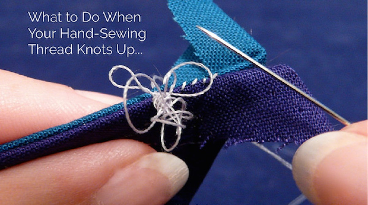 Sewing Tips: What to Do When Your Hand-Sewing Thread Knots Up