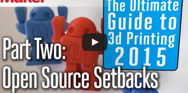 Ultimate 3D Printing Guide Video: Open Source Setbacks