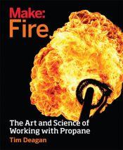 This article is adapted from Make: Fire, available at the Maker Shed and fine bookstores.