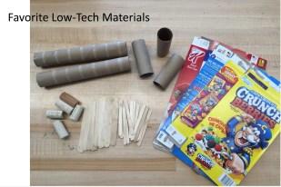 Favorite Low Tech materials