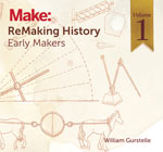 Book cover image of William Gurstelle's ReMaking History Volume 1