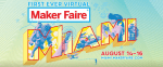 Get Your Fix at Virtual Maker Faire Miami 2020 This Weekend!