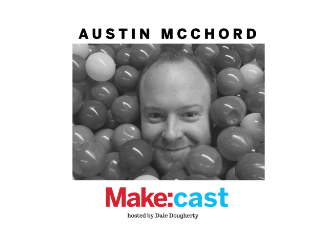 Make:cast #16 – Build It and See What Happens